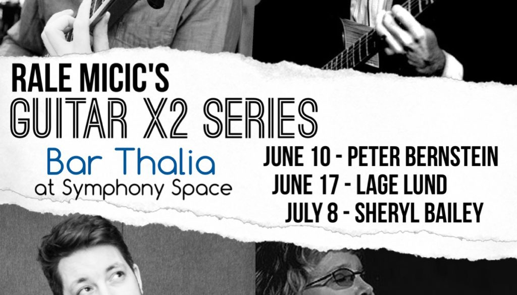 Rale Micic & Sheryl Bailey – Guitar x2 Series