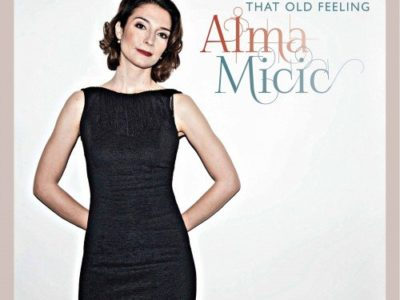 "Alma Micic's ""That Old Feeling"" is out, produced by and featuring Rale Micic on guitar"
